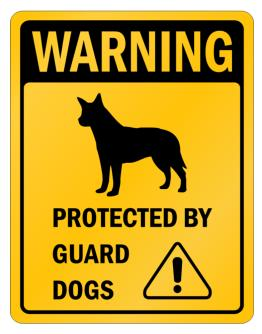 Australian Cattle Dog Protected By Guard Dogs Parking Sign