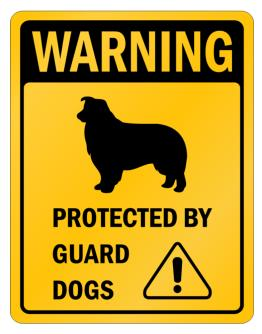 Border Collie Protected By Guard Dogs Parking Sign