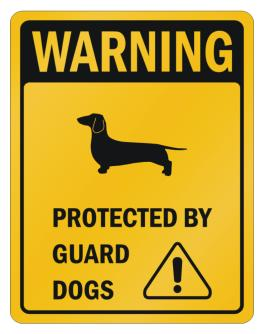 Dachshund Protected By Guard Dogs Parking Sign
