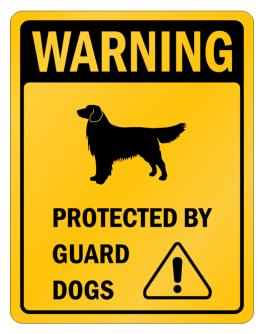 Golden Retriever Protected By Guard Dogs Parking Sign