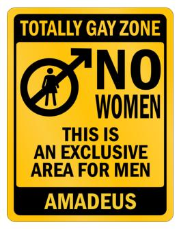 """ Totally gay zone - No women - Amadeus "" Parking Sign"
