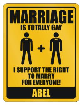 """ Marriage is totally gay - Abel "" Parking Sign"