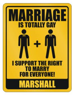 """ Marriage is totally gay - Marshall "" Parking Sign"