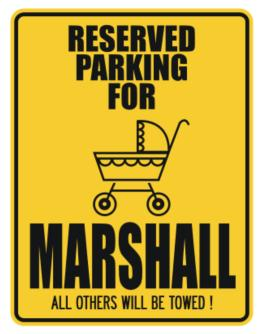 """ Reserved Parking for Marshall - All others will be towed ! "" Parking Sign"