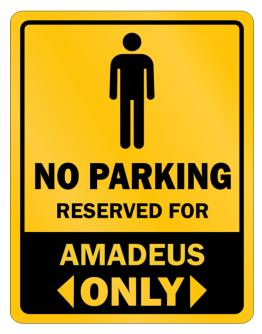 """ No parking - Reserved for Amadeus only "" Parking Sign"