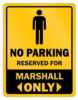 """ No parking - Reserved for Marshall only "" Parking Sign"