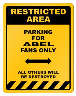 """ Restricted Area - Parking for Abel fans only "" Parking Sign"