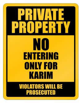 """"""" Private Property - No entering, only for Karim """" Parking Sign"""