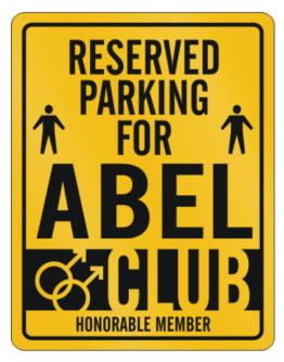 """ Reserved parking for Abel Club - Honorable Member "" Parking Sign"