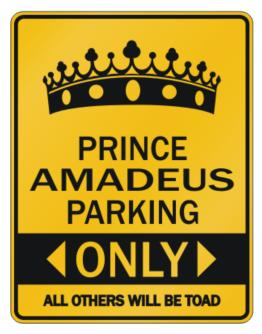 """ Prince Amadeus parking only - All other will be toad "" Parking Sign"