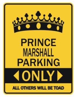 """ Prince Marshall parking only - All other will be toad "" Parking Sign"