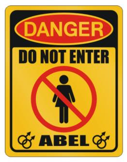 """ Danger, do not enter - Abel "" Parking Sign"