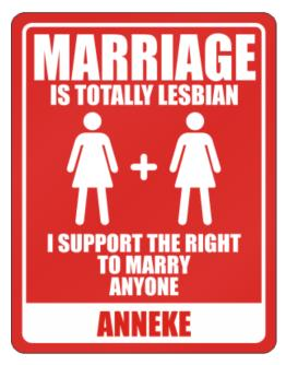 """"""" Marriage is totally lesbian - Anneke """" Parking Sign"""