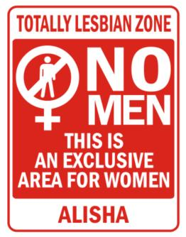 """ This is an exclusive area for women - Alisha "" Parking Sign"