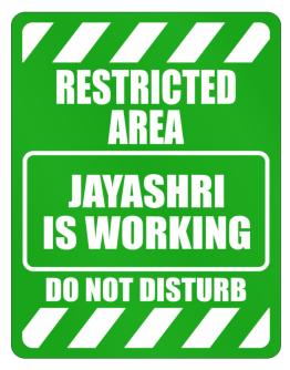 """ Restricted Area. Jayashri is working - Do not disturb "" Parking Sign"