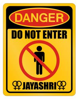 """ Danger, do not enter - Jayashri "" Parking Sign"