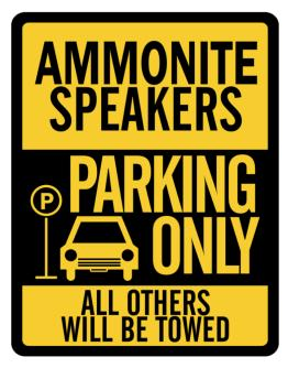 Ammonite Speakers Parking Only - All Others Will Be Towed Parking Sign