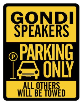 Gondi Speakers Parking Only - All Others Will Be Towed Parking Sign