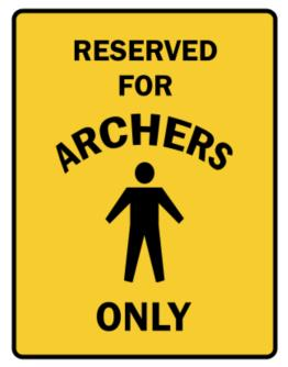 Reserved For Archers Only Parking Sign