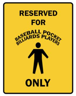 Reserved For Baseball Pocket Billiards Players Only Parking Sign
