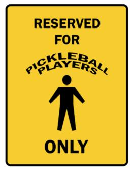 Reserved For Pickleball Players Only Parking Sign