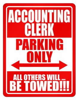Accounting Clerk Parking Only - All Others Will Be Towed Parking Sign