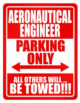 Aeronautical Engineer Parking Only - All Others Will Be Towed Parking Sign