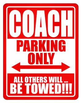 Coach Parking Only - All Others Will Be Towed Parking Sign