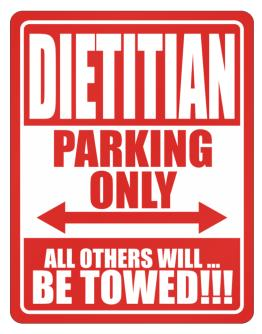 Dietitian Parking Only - All Others Will Be Towed Parking Sign