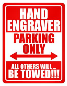 Hand Engraver Parking Only - All Others Will Be Towed Parking Sign