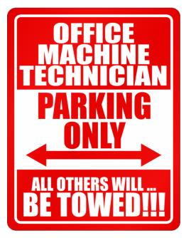 Office Machine Technician Parking Only - All Others Will Be Towed Parking Sign