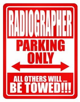 Radiographer Parking Only - All Others Will Be Towed Parking Sign