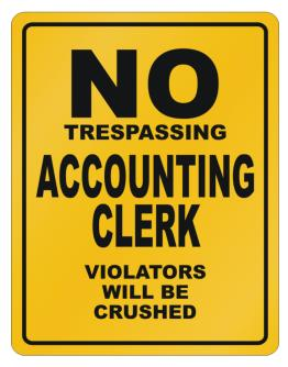 No Trespassing Accounting Clerk Working - Violators Will Be Crushed Parking Sign