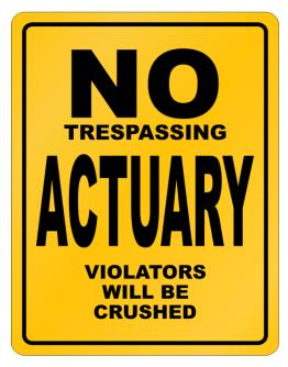 No Trespassing Actuary Working - Violators Will Be Crushed Parking Sign