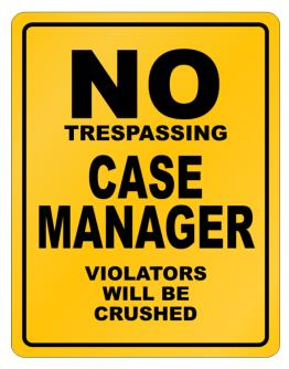 No Trespassing Case Manager Working - Violators Will Be Crushed Parking Sign