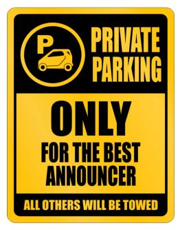 Private Parking - Only For The Best Announcer - All Other Will Be Towed Parking Sign