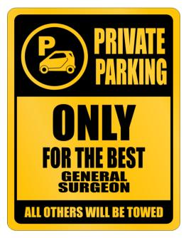 Private Parking - Only For The Best General Surgeon - All Other Will Be Towed Parking Sign