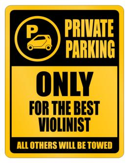 Private Parking - Only For The Best Violinist - All Other Will Be Towed Parking Sign