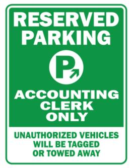 Reserved Parking Accounting Clerk Only.- Unauthorized Vehicless Will Be Tagged Parking Sign