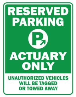 Reserved Parking Actuary Only.- Unauthorized Vehicless Will Be Tagged Parking Sign