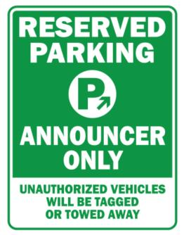 Reserved Parking Announcer Only.- Unauthorized Vehicless Will Be Tagged Parking Sign