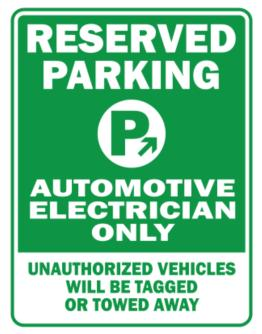 Reserved Parking Automotive Electrician Only.- Unauthorized Vehicless Will Be Tagged Parking Sign