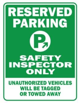 Reserved Parking Safety Inspector Only.- Unauthorized Vehicless Will Be Tagged Parking Sign