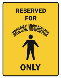 Reserved For Agricultural Microbiologists Only Parking Sign