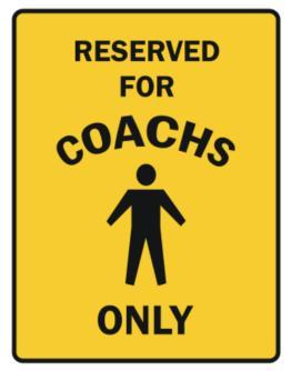 Reserved For Coachs Only Parking Sign