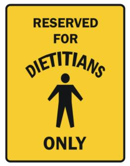 Reserved For Dietitians Only Parking Sign