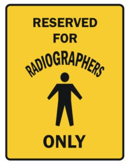 Reserved For Radiographers Only Parking Sign