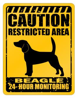 """ CAUTION RESTRICTED AREA Beagle 24 - HOUR MONITORING "" Parking Sign"