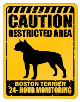 """ CAUTION RESTRICTED AREA Boston Terrier 24 - HOUR MONITORING "" Parking Sign"