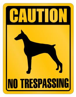 """ CAUTION Doberman Pinscher NO TRESPASSING "" Parking Sign"